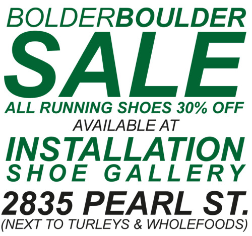 BOLDER BOULDER SALE @ INSTALLATION SHOE GALLERY MEMORIAL DAY WEEKEND!!!