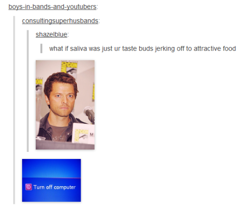 theinturnetexplorer:  that's enough tumblr for tonight…