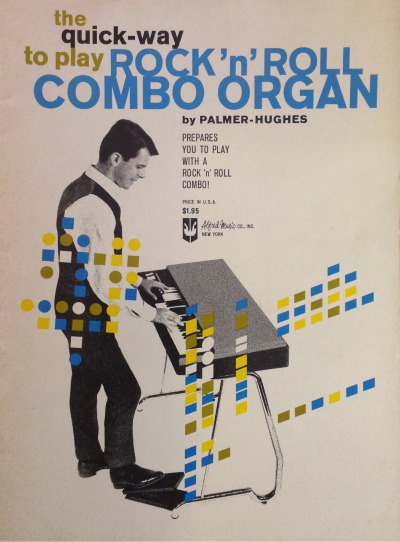 The quick way to play Rock 'n' Roll Combo Organ, 1967, Alfred Music.