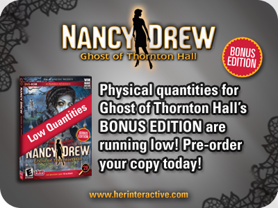 nancydrewgamesofficial:  Yep, we are running low on the physical copies of Ghost of Thornton Hall's BONUS EDITION.