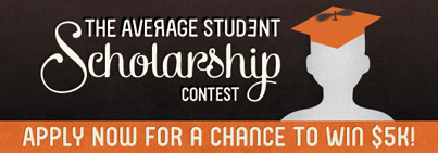 CollegeHumor Average Student Scholarship Contest [Click to apply] College opportunities are priceless, but if you're doing an average job of taking advantage of them, apply for the Average Student Scholarship. If you're judged to be normal enough, you could WIN $5,000. Enter now!