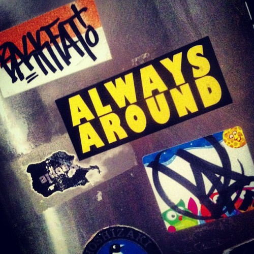 """Always Around"".., you know how we do…. @fatbackington #stickers #graffiti # backfat #ka nyc #newyorkcity"