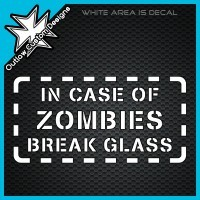 (DECAL) In Case Of Zombies Break Glass from Outlaw Custom Designs Zombie Outbreak. You know it's gonna happen. Be prepared!