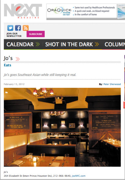 Check Out Jo's in the News - February 14th 2013 Short Order: Jo's is joyous, ramping things up with a recently revamped Asian menu. Peter's Picks: Perfect Manhattan; Asian pear salad; galangal fried chicken; fried chicken and waffle ice-cream sandwich.  www.nextmagazine.com/content/jo's