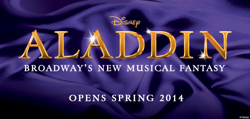 disney:  A whole new world, a whole new way. Aladdin - The Musical is officially coming to Broadway, Spring 2014.  Aaaaaaaaaaaaaaaaaaaaaaahhhhhhhhhhhhhhhhhhhhhhhhhhhhhhhhhhhhhhh!!!!!!!!!!!!!!!!!!!!!!!!!!!!!!!!!!!!!!!!!!!!!!!!!!!!