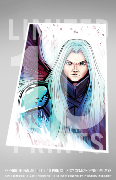 "Sephiroth Limited Edition 10 fan art prints - etsy.com/shop/DoomCMYK Get a FREE ""Journey of the Colossus"" print with every purchase in February."
