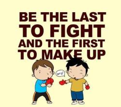islamographic:  Be the last to fight and the first to make up Inshallah!