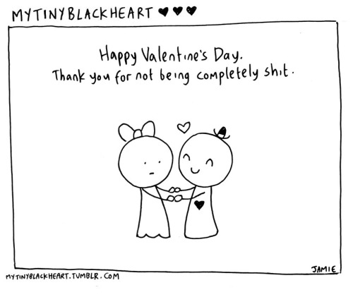 56: Happy Valentine's Day from My Tiny Black Heart.