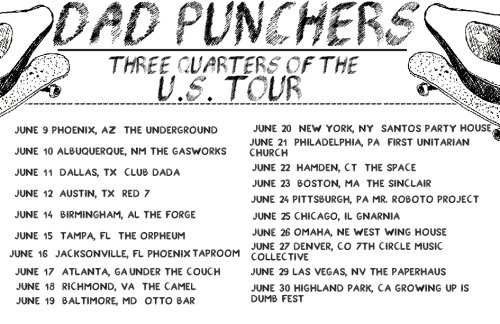"elliotbabin:  DAD PUNCHERS are departing on a USA tour in a couple weeks. June 9th-23rd (with the exception of New Mexico) are with Pianos Become the Teeth and Tigers Jaw. We will have a new 7"" and all will be sweaty and enjoyable  going on tooouuuurrrrrrr"