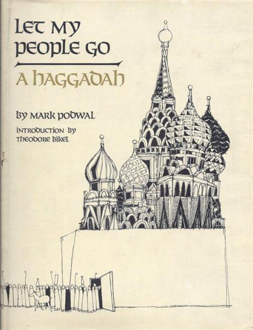 LET MY PEOPLE GO: A HAGGADAHby Mark Podwal, with introduction by Theodore BikelNew York; Darien House, 1972Illustrated with over 50 black and white illustrations which focus on the plight of Soviet Jews. [x]