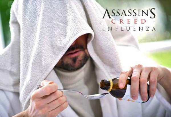 dorkly:  Assassin's Creed Influenza Nothing is flu. Everything is vaccinated.  Mas o menos así ando…