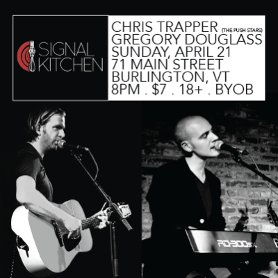 Solo show tonight (Sunday, April 21), supporting the Chris Trapper (The Push Stars) show at Signal Kitchen! 8pm, $7, 18+, and bring a bottle of vino (BYOB), it's gonna be a great night of music: http://www.signalkitchen.com/chris-trapper-the-listening-series-presents/