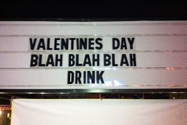 collegehumor:  Marquee Has Right Attitude for Valentine's Day I saw the sign, and it opened up my eyes.