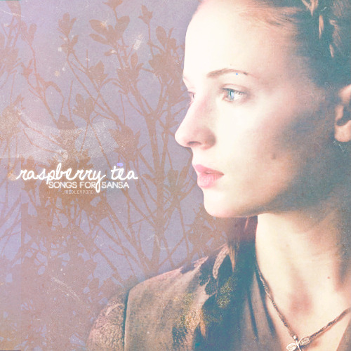 medleypond:  RASPBERRY TEA | Songs for flowers tucked into braids and sunny dreams of far-off castles, and what happens when those dreams unravel. Songs for the romantic that was and the realist she becomes. Songs for Sansa Stark, star-gazer — and survivor. {LISTEN / ARYA}  i. dream - priscilla ahn | ii. far away - ingrid michaelson | iii. queen - liz longley | iv. dreamer - elizaveta | v. little bird - ed sheeran | vi. wild world - cat stevens | vii. first train home - imogen heap | viii. sugarcane - missy higgins | ix. ribbons - ingrid michaelson | x. lightweight - demi lovato | xi. woman up - charlene kaye | xii. city - sara bareilles | xiii. home - gabrielle aplin | xiv. once upon another time - sara bareilles