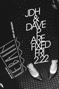 "Friday, February 22nd-FIXEDWith JDH & DAVE P all night!We're back for our residency at Le Bain, which just happens to be our favorite place to play in NYC. No special guests, and no cover. Just make sure to mention that you are there for ""FIXED"" or ""JDH & Dave P"" for easy entry!at Le Bain- The Standard, High Line- 444 West 13th StreetNo CoverHosted by OAKFacebook event page"