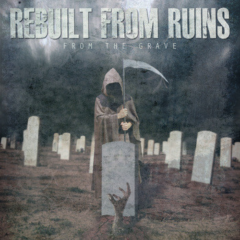 Rebuilt From Ruins - From The Grave (2013)