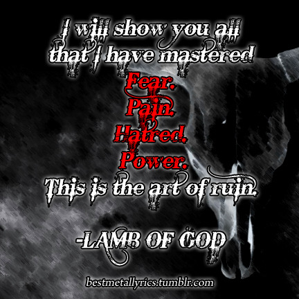 bestmetallyrics:  Lamb of God - Ruin