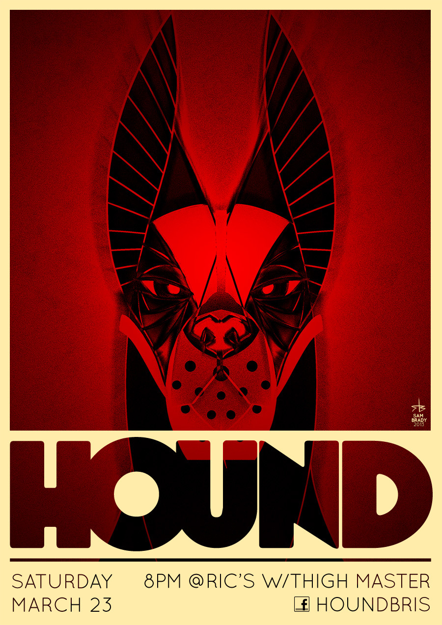 A gig poster I made for Hound. Delicious bastards.