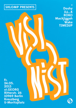 Shlomp presents Visionist / Poster / 2013+ DOSHY (RWINA/ Robox) ILL_K ROKO MACKJIGGAH WAKE TIME$UP