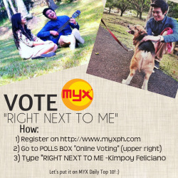"kimpoyfeliciano:  Sana makapasok yung ""RIGHT NEXT TO ME"" sa MYX!! Let's keep on VOTING!! Kaya natin to! :D Screenshot nyo ah! :DEvery VOTE counts!! Do it for me, pretty please? :D Madali lang PROMISE!! :D Thank You!!"