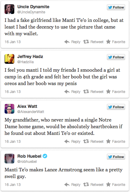 Manti Te'o's Dead Girlfriend Hoax: Twitter Reactions [Click for full list] The bombshell report that Notre Dame linebacker Manti Te'o's dead girlfriend turns out to be a hoax has sent the Twitter universe afoot with, first, utter disbelief, and next, jokes. The sheer balls that are behind this story almost make any joke pale in comparison to the facts themselves. Almost. [Keep Reading]