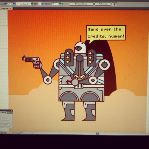 """Fuck you, robot! I need this dough, bruh."" Work in progress."