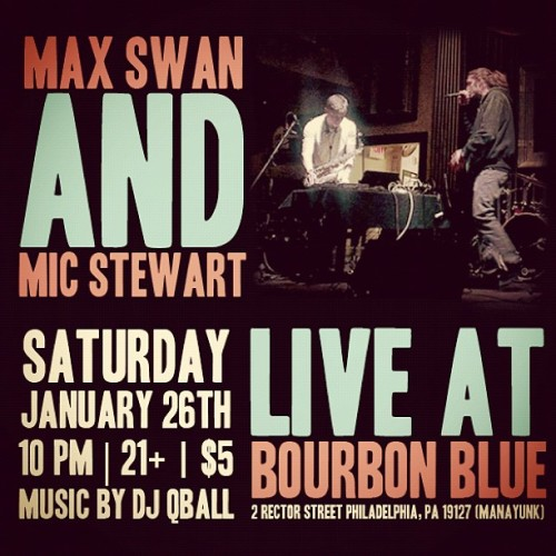 @MicStewartMusic x @Maxwell_Swan #LIVE @ Bourbon Blue (Manayunk) - Saturday, January 16th | 10pm | 21+ | $5 #Music #Manayunk #Events #OGEP #Peaceworld #HipHop #stagework