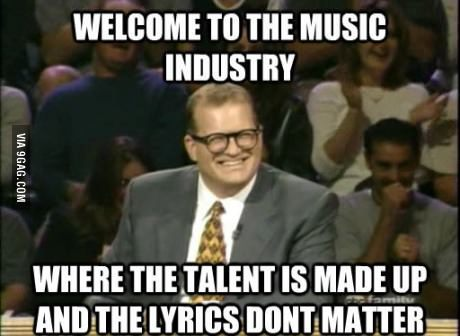 9gag:  Welcome to the music industry