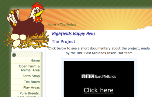 "Highfields Happy Hens - The Project Have you ever heard of a farm that reared chickens with the intention of giving young ""society failures"" a second chance in life? If you haven't, then I'll introduce you to Highfields Happy Hens - a small establishment in Derbyshire, one with a cause.Run by Roger and Beryl Hosking, they came up with an idea to use their farm to provide work, support, teaching and love for youngsters whose lives were in a mess. It was a simple idea, but it worked. Bringing these youngsters in to handle fragile eggs and chickens was a good method of anger management. One just couldn't keep breaking eggs by being rough, or you'd get egg yolk all over you. ""I think its calming working with animals. You know you've got to be gentle or if they do something to you, you can't shout at them or do something, they won't understand"" - Chante Smith (19 year old young offender) http://www.highfieldshappyhens.co.uk/bm/project/index.shtml"