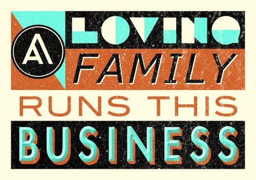 "davidcurtisstudio:  ""A Loving Family Runs This Business"" A sign I designed for my families framing business"