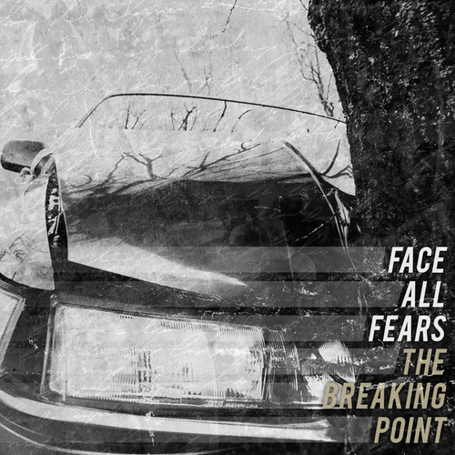 Face All Fears - The Breaking Point (2013)