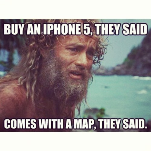 """Buy an #iphone they said… Comes with #maps…they said."" This made me LOL! #funny #apple #maps #google #problems"