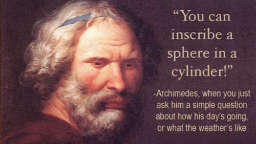 tumblr nkbyrk54F31qboyowo1 500 Today we've got five amazing Archimedes quotes.