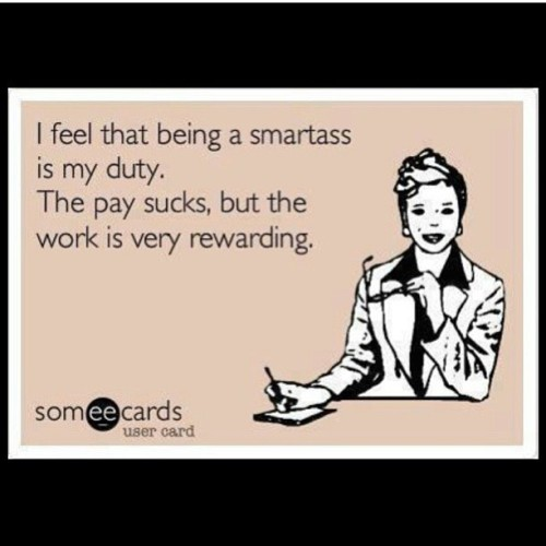 The work really is rewarding!!! Lol #smartass #instapic #instagram #picoftheday
