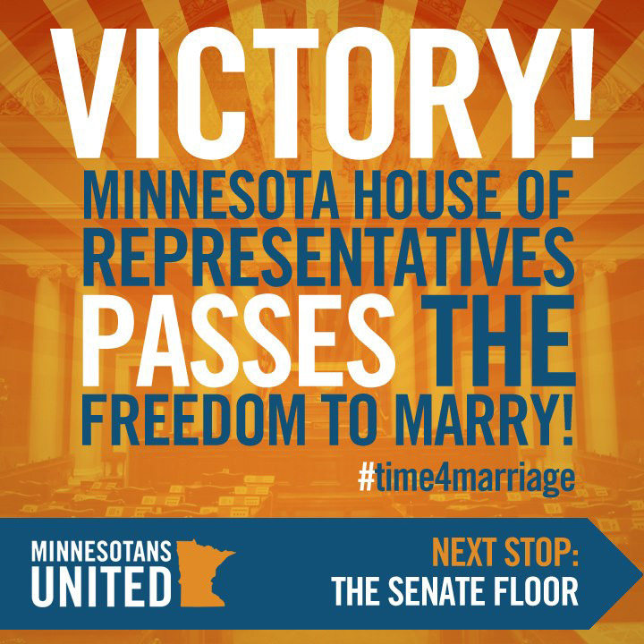The Minnesota House has voted YES on the marriage bill! Reblog this image to celebrate! http://bit.ly/13kAeZg