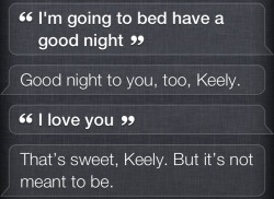 you-be-my-inspiration:  love—fearlessly:  Siri hates me.