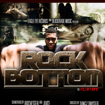 SOUNDTRACK TO ROCHESTER aka JUICE FILM - ROCK BOTTOM. http://rochesterakajuice.bandcamp.com/album/rock-bottom  www.rochesterforever.com Features 2 tracks produced by: Brall Beats