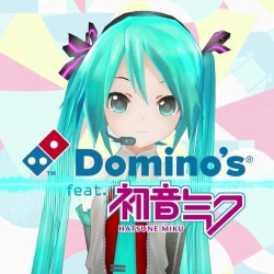 Scott, the president of Domino's pizza told me to download the #Dominos Miku app.