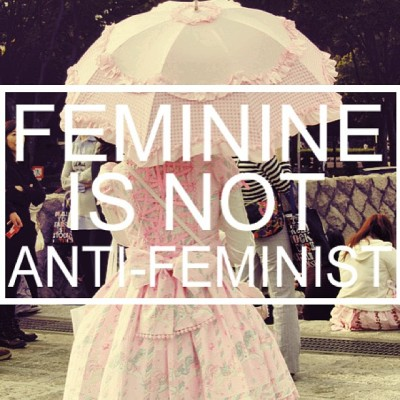 FEMININE is not anti-FEMINIST.
