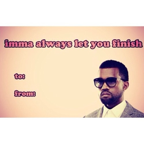 to my future wife. 💝 #lol #kanyewest
