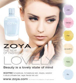 Lovely, just LOVELY! Spring is awash in six soft and lovely new Zoya shades including three dewy metallics and three fresh blooms of cream. Poetic in nature, this collection is sure to capture the beauty of the season like no other… Zoya's spring 2013 Lovely collection includes the following six shades: Piaf - Fresh Forsythia Yellow Metallic - Full Coverage (Originally designed for Fashion Designer Zang Toi) GeiGei - Blushing Cherry Blossom Pink Metallic - Full Coverage (Originally designed for Zang Toi/SS13) Julie - Soft Wisteria Purple Metallic - Full Coverage (Originally designed for Zang Toi/SS13) Blu - Lucky Hyacinth Blue Cream - Full Coverage Neely - Earliest Spring Green Cream - Full Coverage (Originally designed for Peter Som/SS13) Jacqueline - Perfect Magnolia Nude Cream - Full Coverage (Originally designed for Peter Som/SS13) Ultra long-wearing, glossy nail lacquers by Zoya are BIG5FREE - all formulas are completely free of harmful industrial chemicals such as toluene, camphor, formaldehyde, formaldehyde resin and dibutyl phthalate (DBP) that are known to cause cancer and birth defects. Starting January 01, 2013, find Zoya Lovely as well as over 300 other ultra high-fashion Zoya shades at zoya.com. Spring collections are always difficult for me to swallow because I can't handle too much pastel, but I think the shades in this collection are just right! Can't wait to try these out!