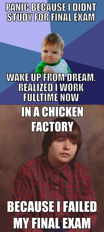 thedailymeme:  3 years after graduation, still one of my scariest dreams…. [FIXED]