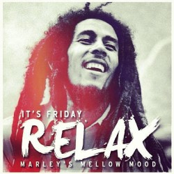Relax…it's Friday #bobmarley #mellowmood #onelove #liveandlove