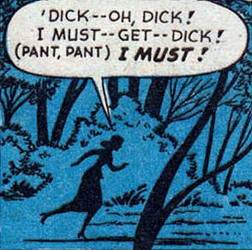 "vintagecoolillustrated:  ""I must — get — Dick!""  Get that dick."