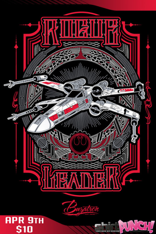 Rogue Leader is going on sale at Shirtpunch US $10 for 24 hours only! Artist: Redbubble | Facebook | Tumblr