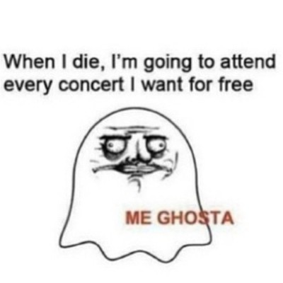 hazza-is-my-world:  This is so me :p #accurate #true #laughing #funny #ghost #me #concert  Lol