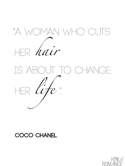 xoxo-brasilianteen-xoxo:  A woman who cuts her hair is about to change her life – Coco Chanel | Hair Romance on @weheartit.com - http://whrt.it/107mBsr