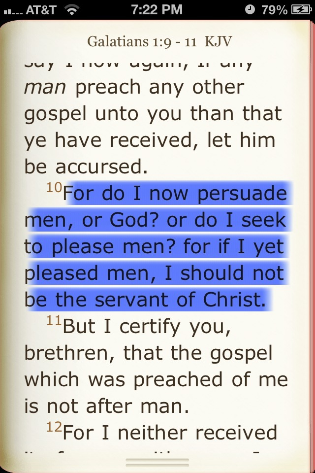 """For do I now persuade men, or God? or do I seek to please men? for if I yet pleased men, I should not be the servant of Christ. (Galatians 1:10)""   Verse of the day…"