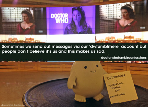 doctorwho:  PSA: If you ever get a Tumblr ask or fanmail from 'dwtumblrhere' it's actually from us at the Doctor Who Tumblr. So here's proof. And a confession. In a single post. Presented by an Adipose. Which we made while watching TV in the big BBC America living room. Ok. That should finally do it.