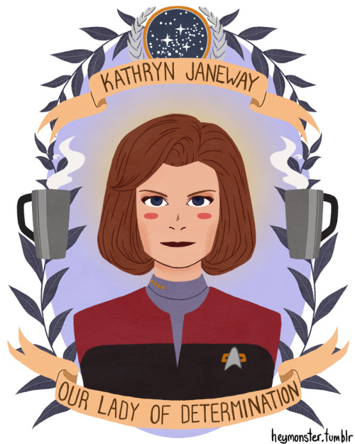heymonster:  Kathryn Janeway, Our Lady of Determination.